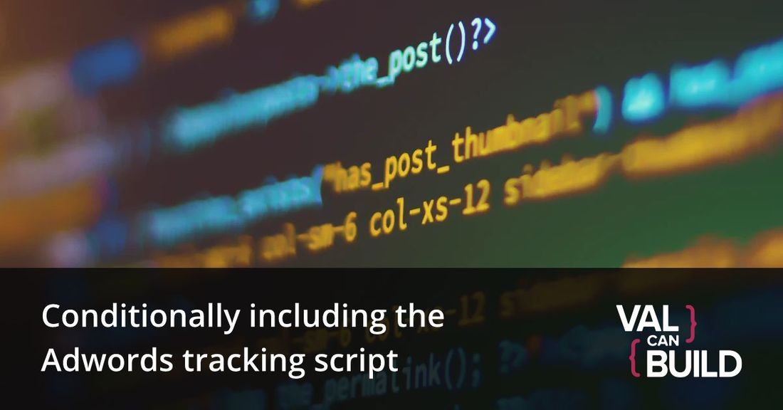 Track only when it makes sense - conditionally including the Adwords tracking script